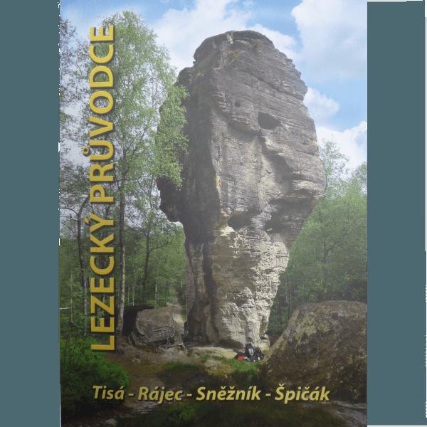 Lezecký průvodce Tisá - Rájec - Sněžník - Špičák 2012